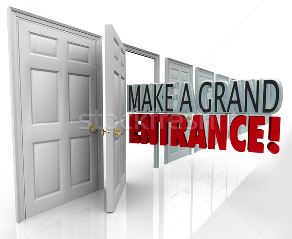 Make a Grand Entrance Debut Introduction Open Door Words Stock photo © iqoncept