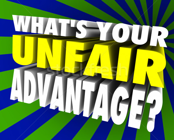 What's Your Unfair Advantage Words Unique Winning Edge Stock photo © iqoncept