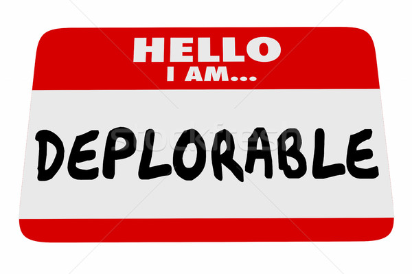 Hello I Am Deplorable Name Tag Greeting Words 3d Illustration Stock photo © iqoncept