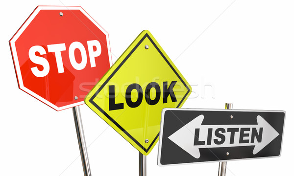 Stop Look Listen Pay Attention Road Street Signs 3d Illustration Stock photo © iqoncept