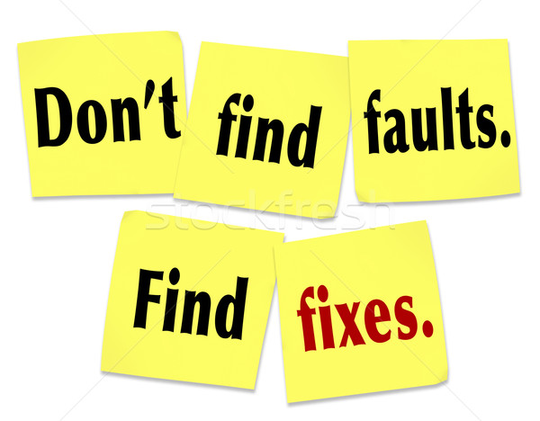 Don't Find Faults Find Fixes Saying Quote Sticky Notes Stock photo © iqoncept
