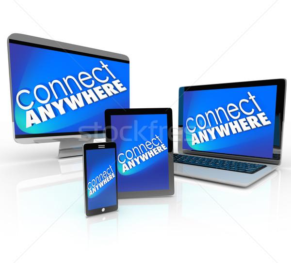 Connect Anywhere Computer Laptop Smart Phone Desktop Tablet Devi Stock photo © iqoncept