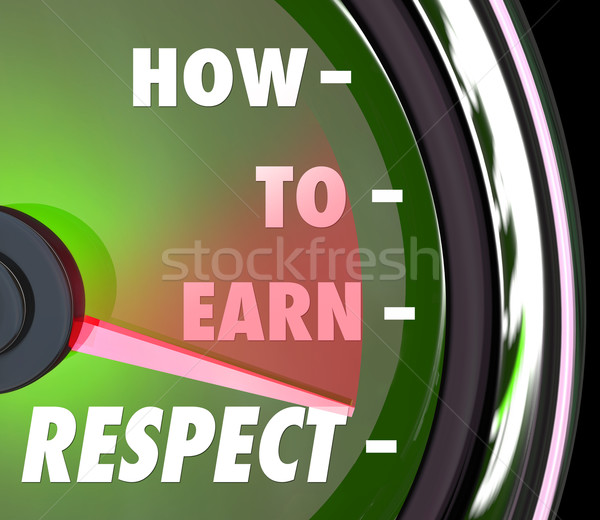 How to Earn Respect Reverence Achieve Good High Reputation Level Stock photo © iqoncept