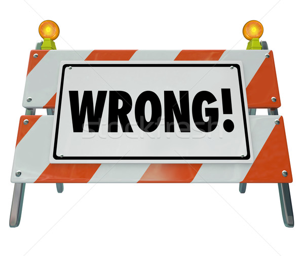 Wrong Word Barrier Road Construction Sign Bad Poor Error Mistake Stock photo © iqoncept