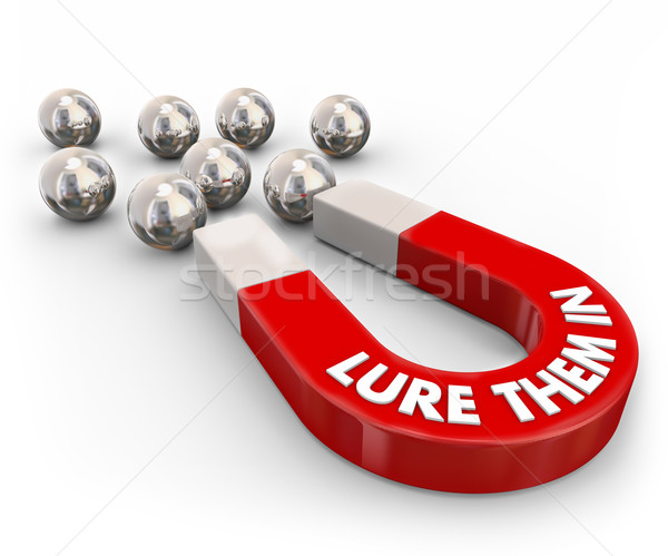 Lure Them In Magnet Attracting Customers Audience Tempting  Stock photo © iqoncept