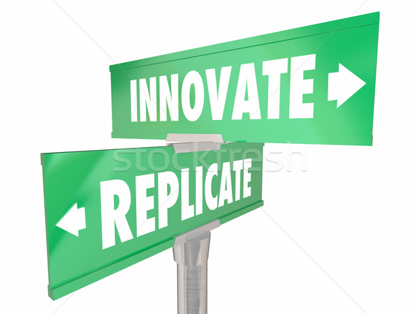 Innovate Vs Replicate Two 2 Way Signs Disrupt Change Better Impr Stock photo © iqoncept