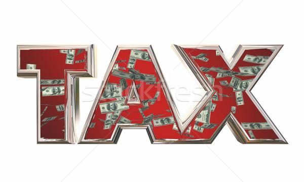 Belasting woord geld vallen vergoedingen inkomen Stockfoto © iqoncept