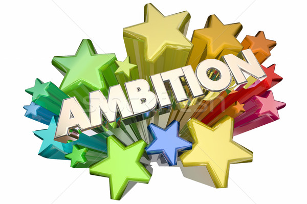 Ambition Driven to Succeed Word Stars 3d Illustration Stock photo © iqoncept