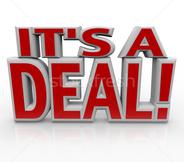 It's a Deal 3D Words Agreement or Closed Sale Stock photo © iqoncept