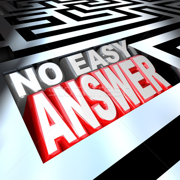 No Easy Answer Words in 3D Maze Problem to Solve Overcome Stock photo © iqoncept