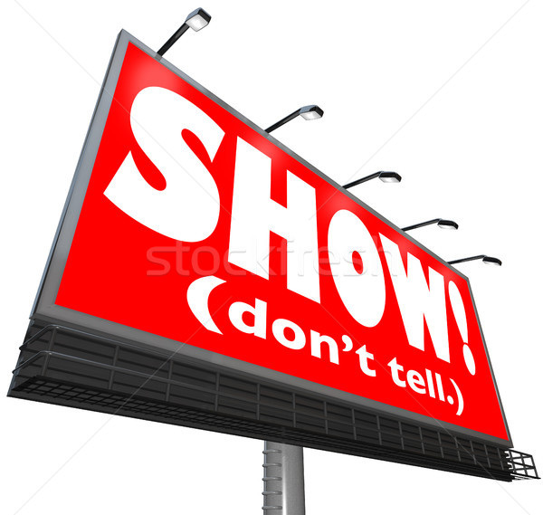 Show Don't Tell Words Billboard Writing Advice Storytelling Tip Stock photo © iqoncept