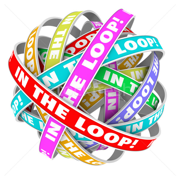 In the Loop Informed Knowledge Sharing Information  Stock photo © iqoncept