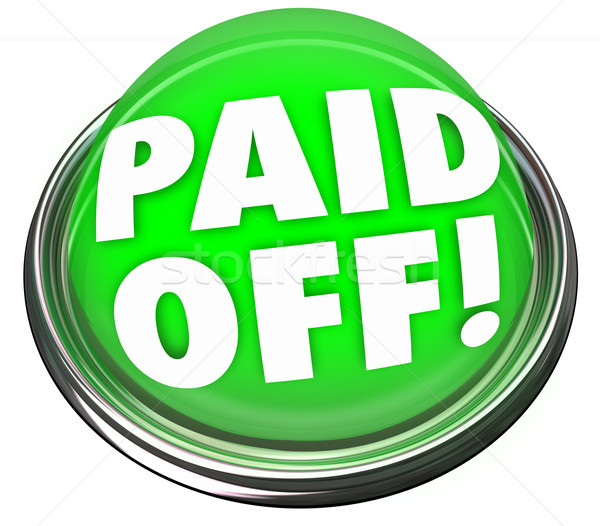 Paid Off Words Green Button Loan Mortage Final Payment Stock photo © iqoncept