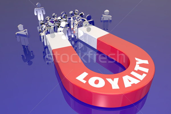 Loyalty Magnet Word Attracting Return Customers Clients Employee Stock photo © iqoncept