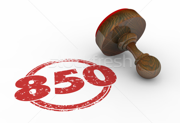 850 Top Credit Score Rating Number Stamp 3d Illustration Stock photo © iqoncept