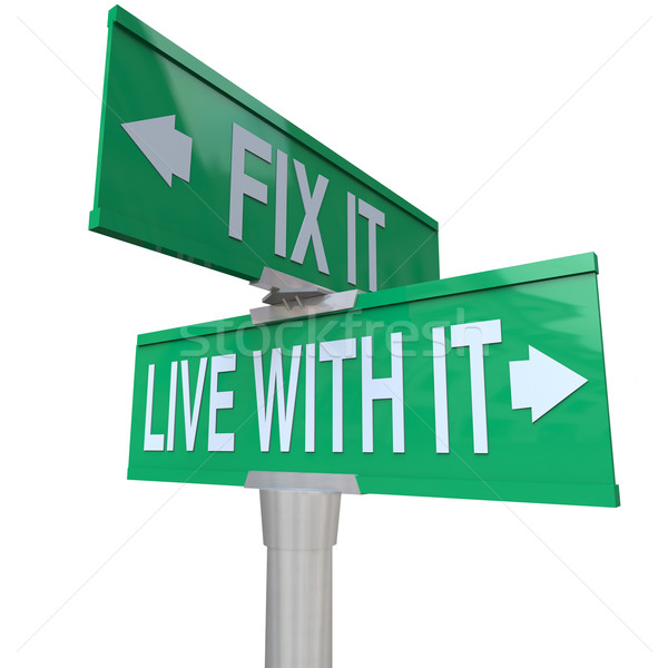 Two Signs Fix It or Live With a Problem Tolerate or Improve Stock photo © iqoncept