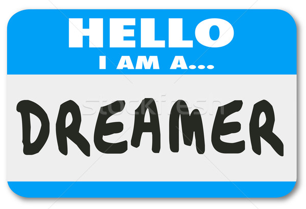 Stock photo: Hello I Am a Dreamer Name Tag Sticker Creativity Imagination Big
