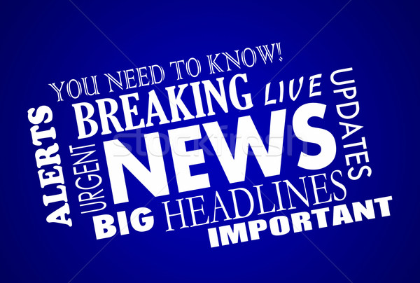 Breaking News Headlines Word Collage Stock photo © iqoncept