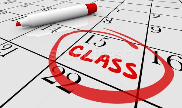 Class Course Training School Date Day Calendar 3d Illustration Stock photo © iqoncept