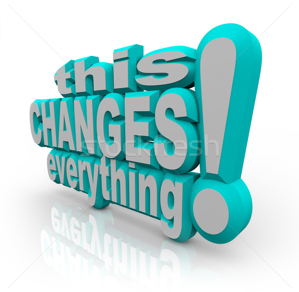 This Changes Everything Strategy Words to Improve and Evolve  Stock photo © iqoncept