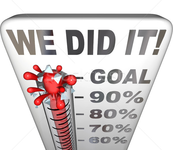 We Did It Thermometer Goal Reached 100 Percent Tally Stock photo © iqoncept