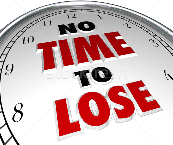 No Time to Lose Clock Words Deadline Countdown Stock photo © iqoncept