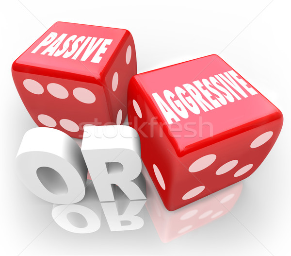 Passive or Aggressive Words Two Red Dice Bold Vs Meek Stock photo © iqoncept
