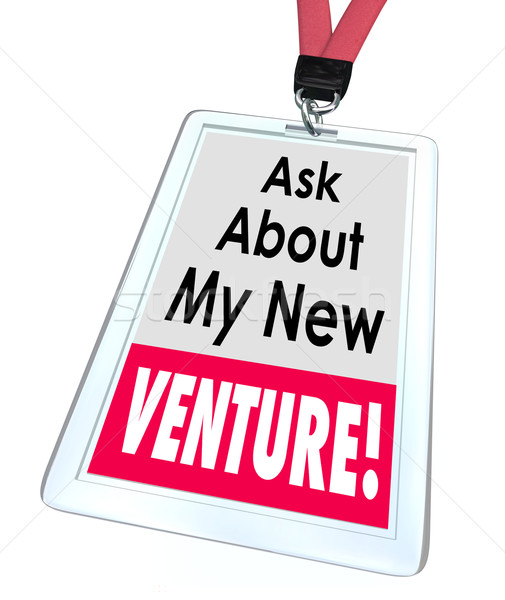 Ask About My New Venture Business Startup Enterprise Stock photo © iqoncept