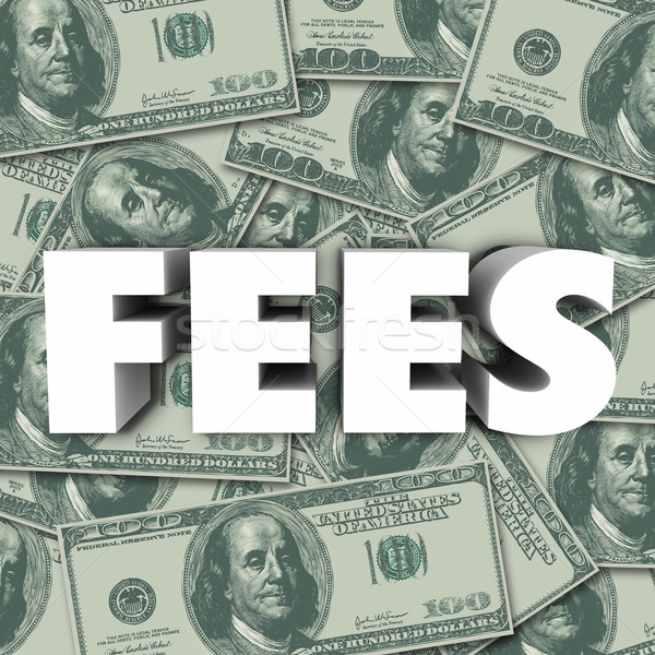 Fees Word Money Background Penalty Added Cost Price Stock photo © iqoncept