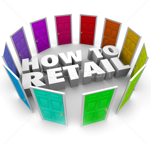 How to Retail 3d Words Doors Store Sell Products Merchandise Stock photo © iqoncept