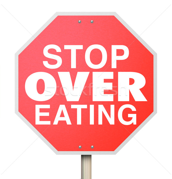 Stop Over Eating Red Warning Sign Lose Weight Diet Nutrition Stock photo © iqoncept