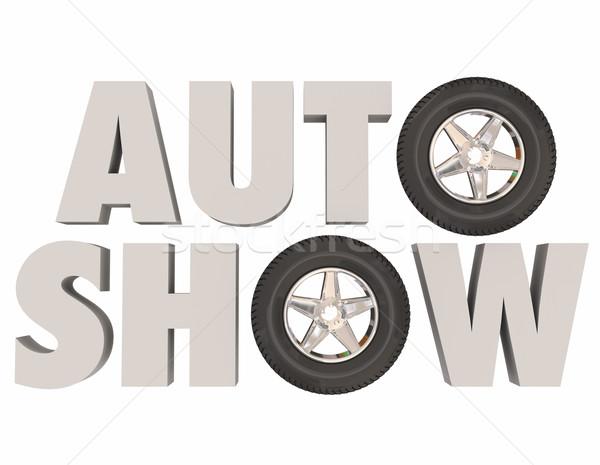Auto Show 3d Words Wheels Tires Car Vehicle Event Stock photo © iqoncept