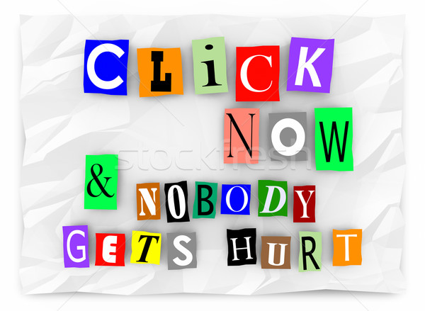 Click Now and Nobody Gets Hurt Online Traffic Words 3d Illustrat Stock photo © iqoncept