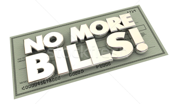 No More Bills Payments Debt Words Check 3d Illustration Stock photo © iqoncept