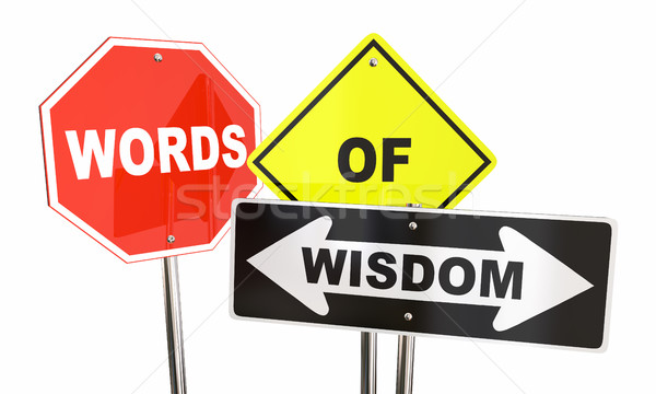 Words of Wisdom Signs Warning Caution Safety 3d Illustration Stock photo © iqoncept