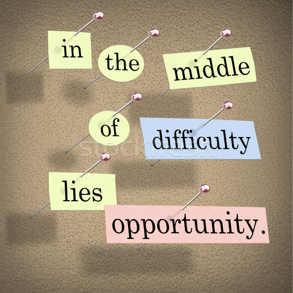 In the Middle of Difficulty Lies Opportunity Stock photo © iqoncept
