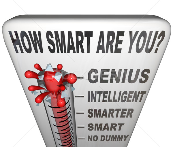 How Smart are You Thermometer Measure Intelligence Stock photo © iqoncept
