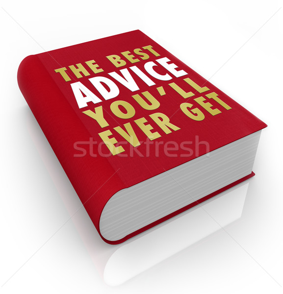 Book Cover Best Advice You'll Ever Get Stock photo © iqoncept