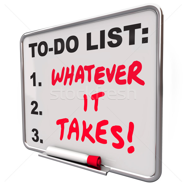 Whatever It Takes Motivational Saying Quote To Do List Stock photo © iqoncept