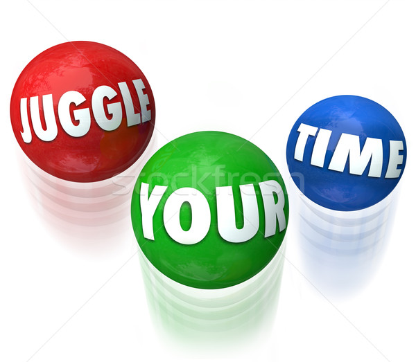 Juggle Your Time Words 3d Balls Manage Many Jobs Tasks Stock photo © iqoncept