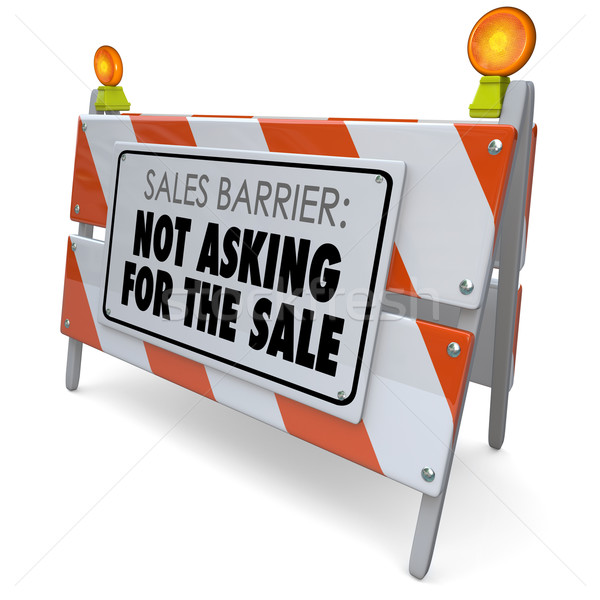 Not Asking for the Sale Words Barrier Selling Rule Process Stock photo © iqoncept