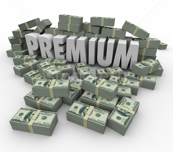 Premium Money Piles 3d Word High Price Top Priority Stock photo © iqoncept