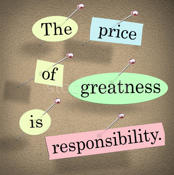 Price of Greatness is Responsibility Bulletin Board Quote Saying Stock photo © iqoncept