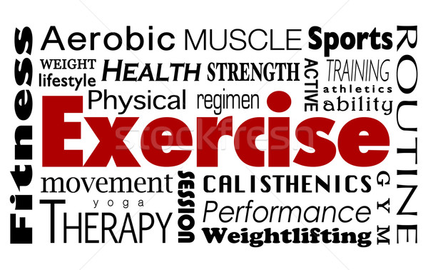 Exercise Word Collage Healthy Lifestyle Physical Fitness Regimen Stock photo © iqoncept