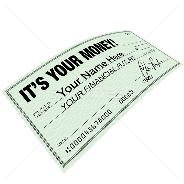 It's Your Money - Check for Financial Future Planning Stock photo © iqoncept