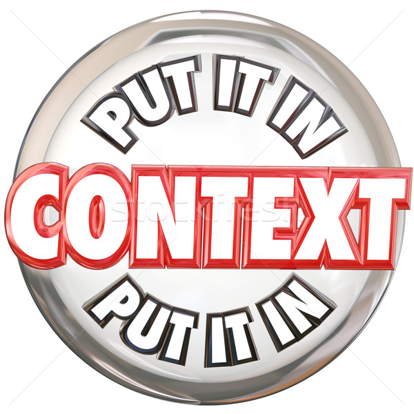 Put It In Context 3d Words Button Understand Meaning Stock photo © iqoncept