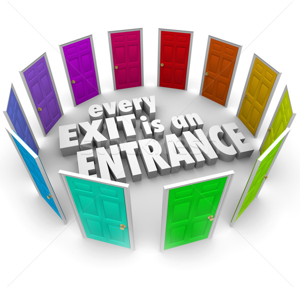 Every Exit is an Entrance Doors New Opportunity Positive Attitud Stock photo © iqoncept