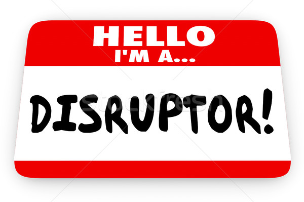 Disruptor Change Agent Hello I Am Name Tag 3d Illustration Stock photo © iqoncept