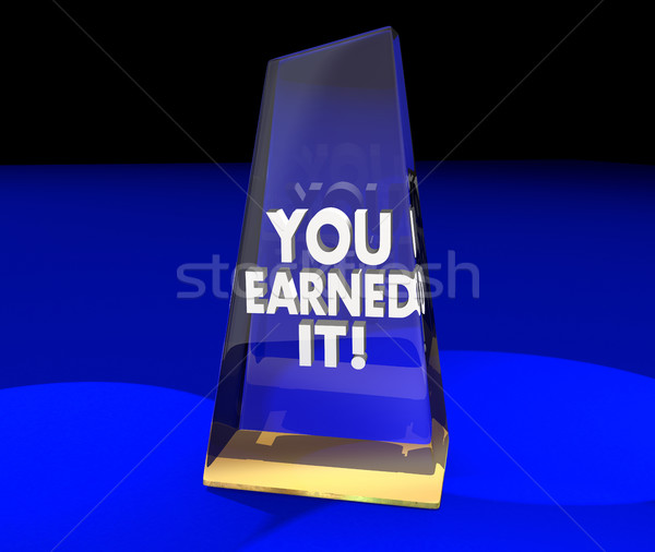 You Earned It Award Trophy Recognition Appreciation 3d Illustrat Stock photo © iqoncept