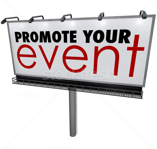 Promote Your Event Words Billboard Advertising Marketing Stock photo © iqoncept